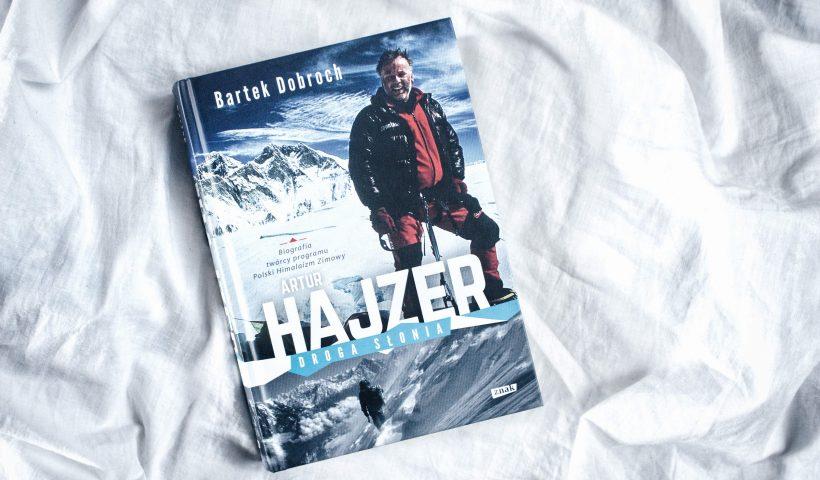 """""""Artur Hajzer. Droga Słonia"""" biografia polskiego himalaisty"""
